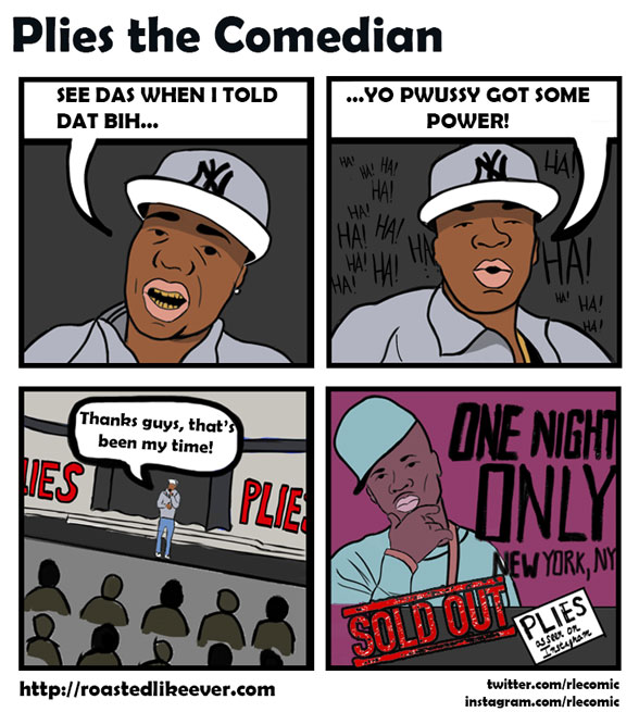 Plies the Comedian
